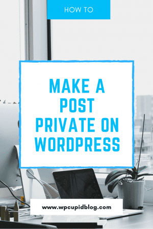 how-to-make-a-post-private-on-wordpress