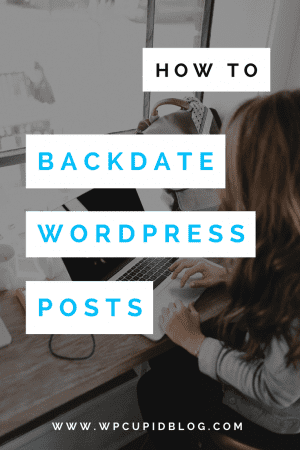 Backdating blog posts wordpress